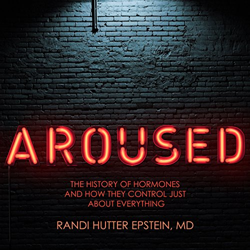 Aroused     The History of Hormones and How They Control Just About Everything              Auteur(s):                                                                                                                                 Randi Hutter Epstein MD                               Narrateur(s):                                                                                                                                 Donna Postel                      Durée: 9 h et 1 min     2 évaluations     Au global 4,5