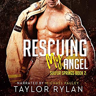 Rescuing My Angel     Sulfur Springs, Book 2              Written by:                                                                                                                                 Taylor Rylan                               Narrated by:                                                                                                                                 Michael Pauley                      Length: 5 hrs and 55 mins     Not rated yet     Overall 0.0
