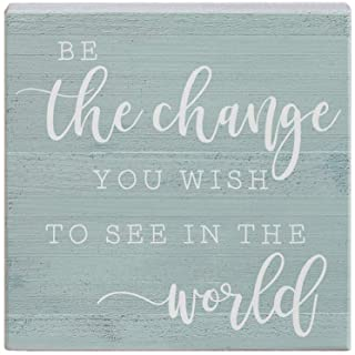 "Simply Said, INC Small Talk Sign 5.25"" Wood Block Plaque - Be The Change You Wish to See in The World"