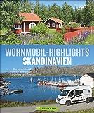 Bildband: Wohnmobil Highlights Skandinavien. Die schönsten Ziele und Touren in Schweden, Norwegen, Dänemark und Finnland. Infos zu Stellplätzen und ... in Schweden, Norwegen, Dänemark und Finnland