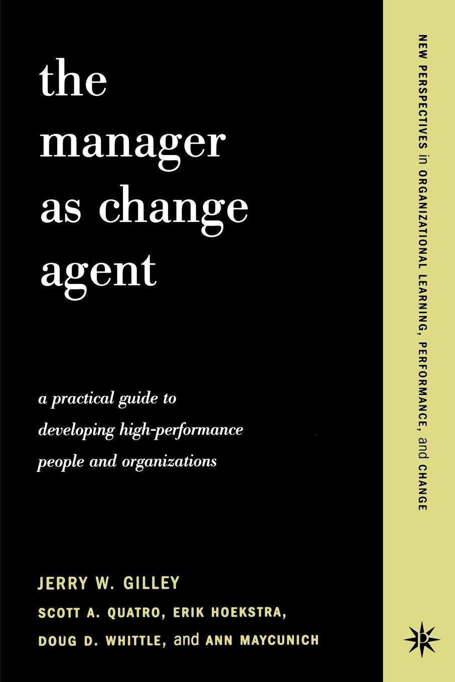 Image OfThe Manager As Change Agent: A Practical Guide To Developing High-performance Individuals And Organizations (New Perspecti...