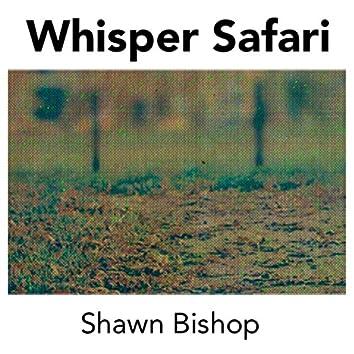 Whisper Safari