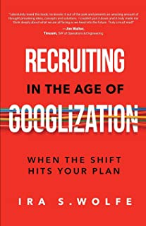 Recruiting in the Age of Googlization: When The Shift Hits Your Plan