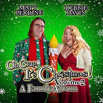 Oh Crap, It's Christmas! Volume 2: A Family Album