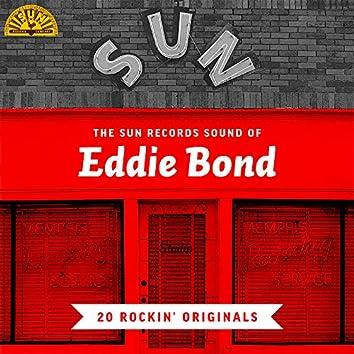 The Sun Records Sound of Eddie Bond (20 Rockin' Originals)