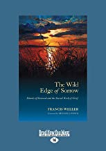 The Wild Edge of Sorrow: Rituals of Renewal and the Sacred Work of Grief (Large Print 16pt)