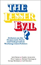 The Lesser Evil? Debates on the Democratic Party and Independent Working-Class Politics