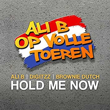 Hold Me Now (feat. Ali B & Brownie Dutch)