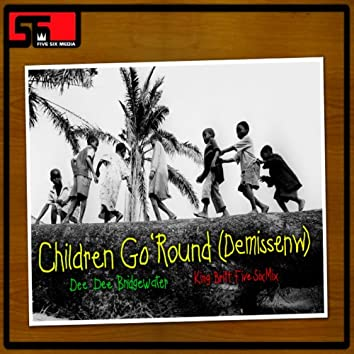 Children Go Round (Demissenw) (King Britt Five Six Mix)