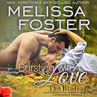 Bursting with Love     Love in Bloom, Book 8; The Bradens, Book 5              By:                                                                                                                                 Melissa Foster                               Narrated by:                                                                                                                                 B.J. Harrison                      Length: 10 hrs and 15 mins     91 ratings     Overall 4.7