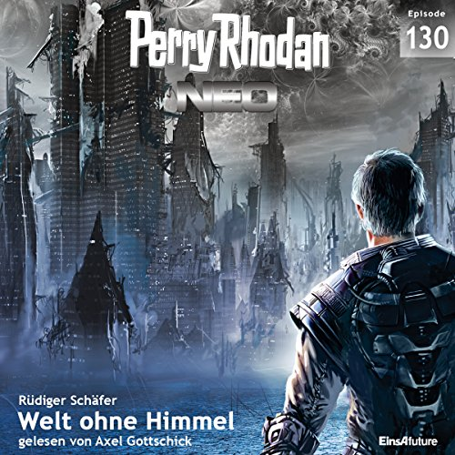 Welt ohne Himmel (Perry Rhodan NEO 130) audiobook cover art