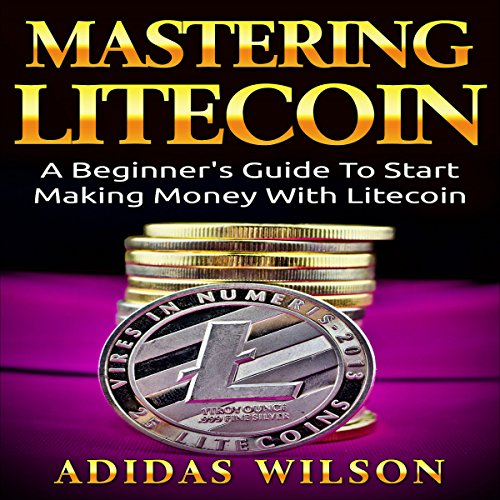 Mastering LiteCoin audiobook cover art