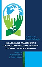 Engaging and Transforming Global Communication through Cultural Discourse Analysis: A Tribute to Donal Carbaugh