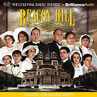 Beacon Hill - Series 2     Episodes 5-8              By:                                                                                                                                 Jerry Robbins                               Narrated by:                                                                                                                                 Jerry Robbins,                                                                                        Shana Dirik,                                                                                        The Colonial Radio Players                      Length: 3 hrs and 23 mins     Not rated yet     Overall 0.0