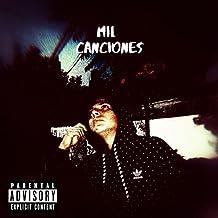 Mil Canciones [Explicit]