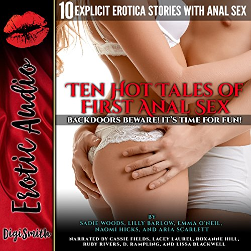 Ten Hot Tales of First Anal Sex     Backdoors Beware! It's Time for Fun! Ten Explicit Erotica Stories with Anal Sex              By:                                                                                                                                 Sadie Woods,                                                                                        Lilly Barlow,                                                                                        Emma O'Neil,                   and others                          Narrated by:                                                                                                                                 Cassie Fields,                                                                                        Lissa Blackwell,                                                                                        D. Rampling,                   and others                 Length: 4 hrs and 4 mins     Not rated yet     Overall 0.0