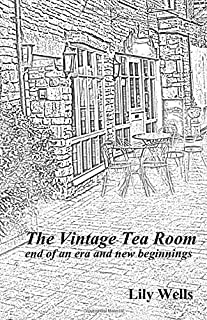 The Vintage Tea Room: end of an era and new beginnings (a novella)