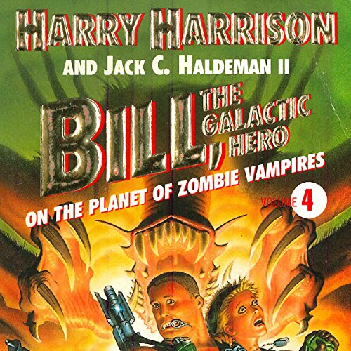 Bill, the Galactic Hero: The Planet of Zombie Vampires audiobook cover art