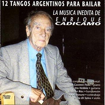 12 Tangos Argentinos para Bailar (La Música Inédita de Enrique Cadícamo)