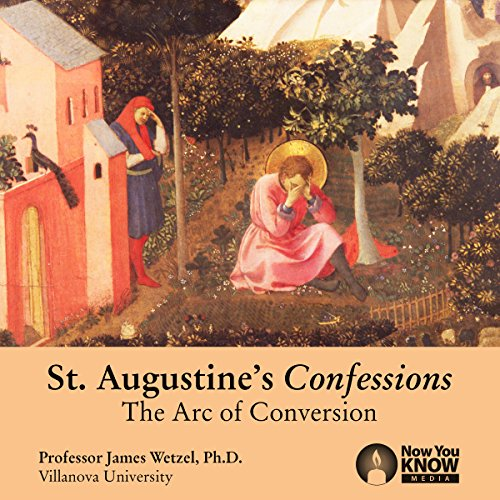 St. Augustine's Confessions: The Arc of Conversion audiobook cover art