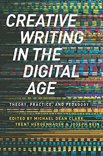 Compare Textbook Prices for Creative Writing in the Digital Age  ISBN 9781472574084 by Clark, Michael