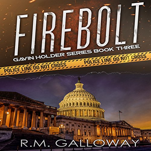 Firebolt     Gavin Holder Series, Book 3              By:                                                                                                                                 R. M. Galloway                               Narrated by:                                                                                                                                 Christopher A. Leonard                      Length: 5 hrs and 3 mins     1 rating     Overall 5.0