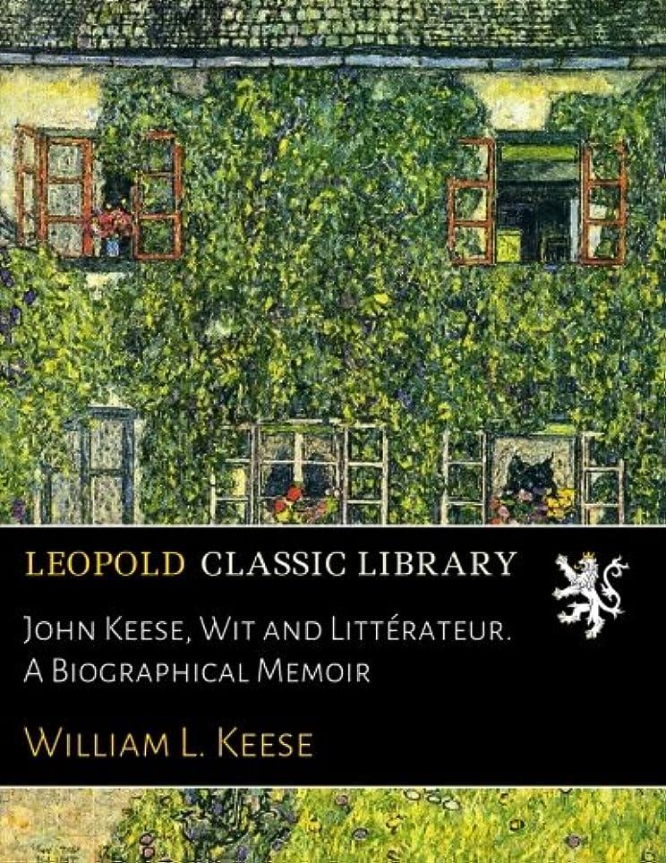 意識的オセアニア固有のJohn Keese, Wit and Littérateur. A Biographical Memoir