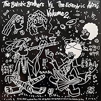 Ballistic Brothers V The Eccentric Afros Volume 2
