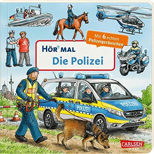 Hör mal (Soundbuch): Die Polizei: Zum Hören, Schauen und Mitmachen ab 2 Jahren. Mit echten Geräuschen