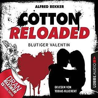 Blutiger Valentin - Serienspecial     Cotton Reloaded 52              Autor:                                                                                                                                 Alfred Bekker                               Sprecher:                                                                                                                                 Tobias Kluckert                      Spieldauer: 3 Std. und 9 Min.     84 Bewertungen     Gesamt 4,4