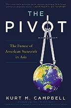 The Pivot: The Future of American Statecraft in Asia
