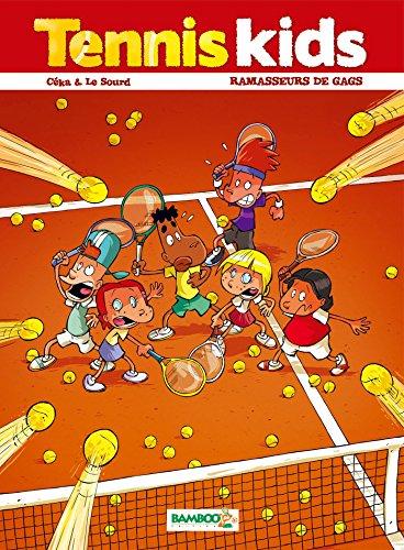 Tennis kids - tome 1 - Ramasseurs de gags