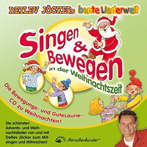 Singen & Bewegen in der Weihnachtszeit: Die schönsten Advents- und Weihnachtslieder von Detlev Jöcker zum Mitsingen und Mitmachen!