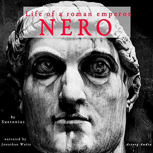 Nero: Life of a Roman Emperor                   By:                                                                                                                                 Suetonius                               Narrated by:                                                                                                                                 Jonathan Waite                      Length: 1 hr and 34 mins     2 ratings     Overall 4.5