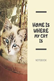 Home is where my cat is Notebook: Cute kitten slogan lined paperback jotter