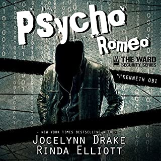 Psycho Romeo     Ward Security, Volume 1              By:                                                                                                                                 Jocelynn Drake,                                                                                        Rinda Elliott                               Narrated by:                                                                                                                                 Kenneth Obi                      Length: 8 hrs and 28 mins     145 ratings     Overall 4.4