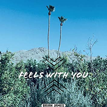 Feels With You