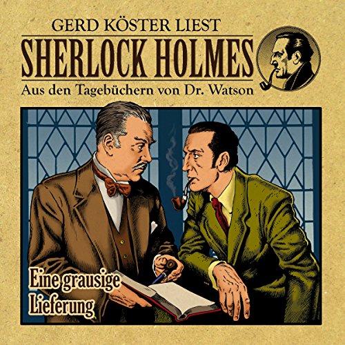 Eine grausige Lieferung (Sherlock Holmes: Aus den Tagebüchern von Dr. Watson) Titelbild