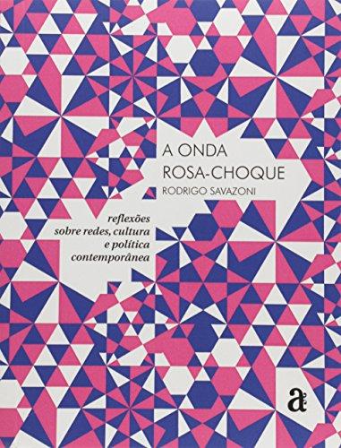 A Onda Rosa-Choque. Reflexões Sobre Redes, Cultura e Política Contemporânea