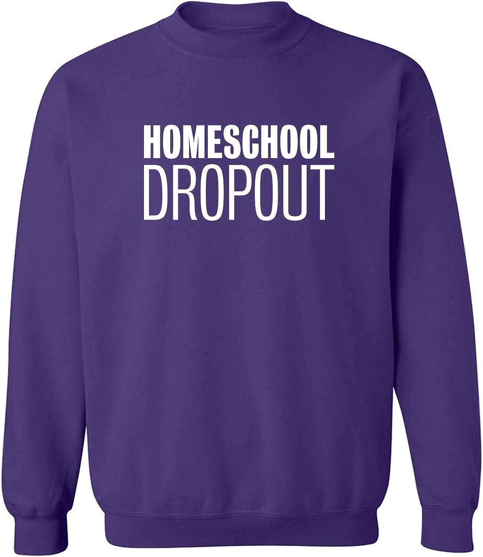 Homeschool Dropout Crewneck Sweatshirt