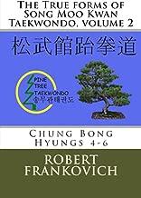 The True forms of Song Moo Kwan Taekwondo, volume 2: Chung Bong Hyungs 4-6