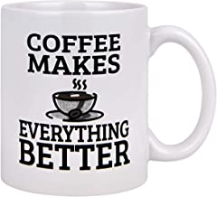 Funny Coffee Mug Coffee with Words Makes Everything Better Ceramic Coffee Tea Cup Novelty Festival Gifts for FriendsOffice 11 Ounce