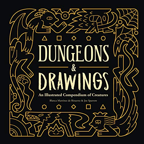 Dungeons and Drawings: An Illustrated Compendium of Creatures