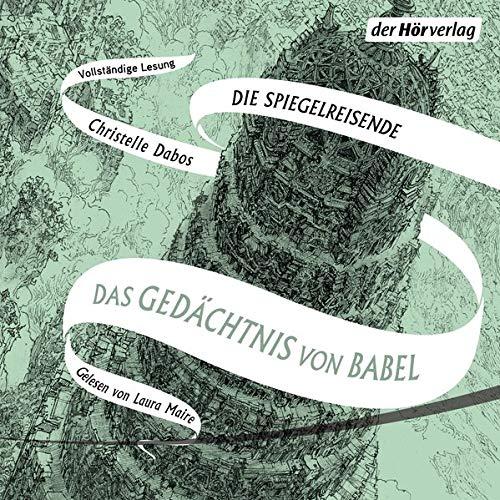 Das Gedächtnis von Babel: Die Spiegelreisende 3