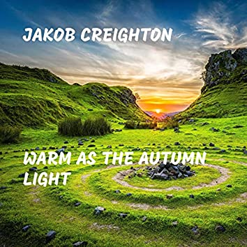 Warm As the Autumn Light