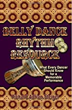 Belly Dance Rhythm Resource: What Every Dancer Should Know for a Memorable Performance