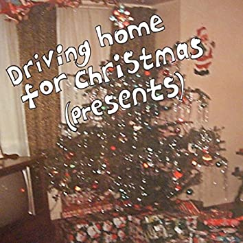 Driving Home for Christmas (Presents)