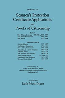 Indexes to Seamen's Protection Certificate Applications and Proofs of Citizenship, Ports of New Orleans, LA; New Haven, CT; and Bath, ME. Additional Ports of Alabama, Connecticut, District of Columbia, Maine, Massachusetts, New Hampshire, and Rhode Island