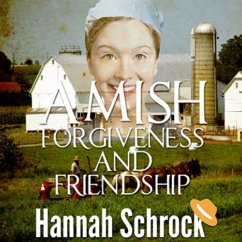 Amish Forgiveness and Friendship audiobook cover art