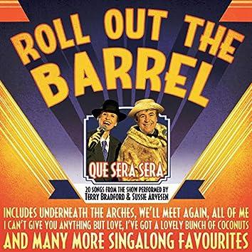 Roll out the Barrel - Que Sera Sera